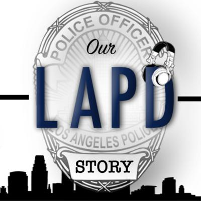 Our LAPD Story