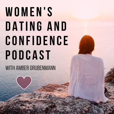Women's Dating And Confidence Podcast