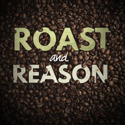 Roast and Reason: A Coffee Podcast