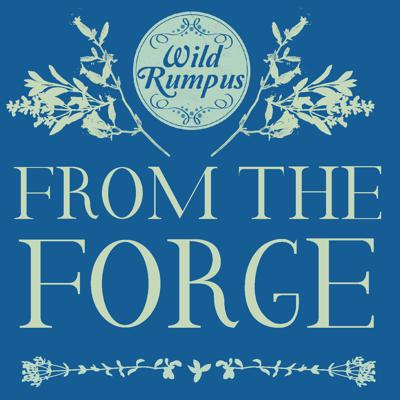 From the Forge // Wild Rumpus