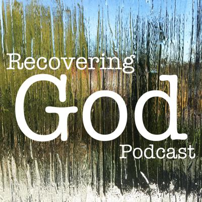 Recovering God Podcast