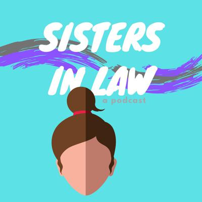 Sisters in Law Podcast