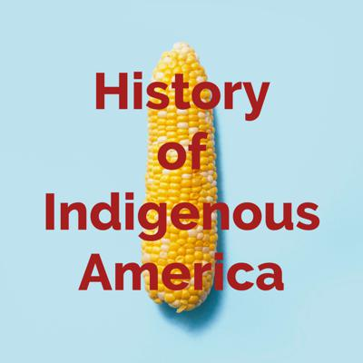 History of Indigenous America