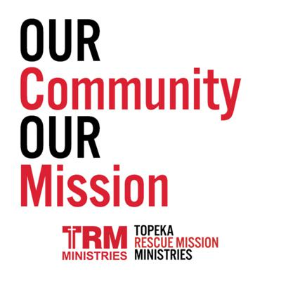 Weekly updates and conversations from Topeka Rescue Mission Ministries!