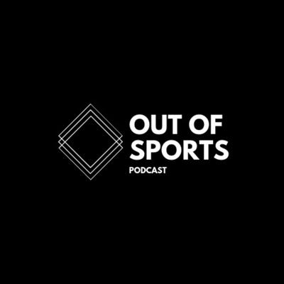 Out of Sports's Podcast