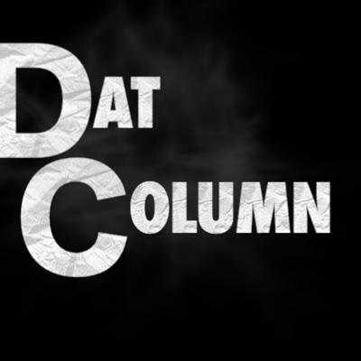 Originating from the DMV area, Dat Column creates an open discussion covering a full range of various topics.