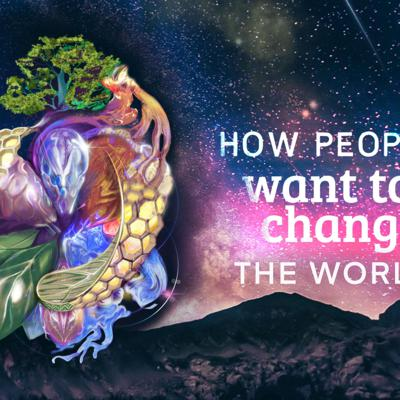 How People Want To Change The World