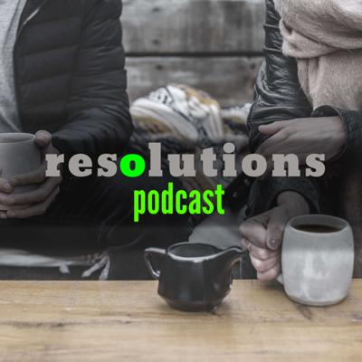 Resolutions Podcast