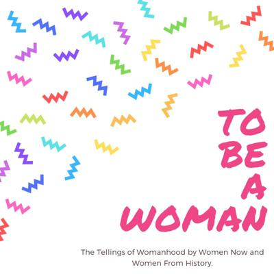 To Be A Woman