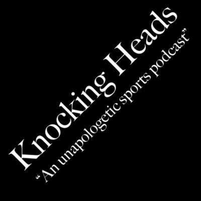 Join the KnockinHeads Crew as they discuss current sports news in the most real and unapologetic way.
