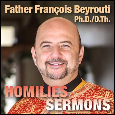 Father François Beyrouti's Homilies.
