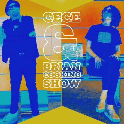 CeCe & Brian Cooking Show