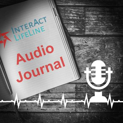 We'd like to welcome our listeners to our audio journal series.  I'm Carolyn Bradfield, CEO of InterAct LifeLine, a technology service focused on helping addictions treatment and collegiate recovery programs keep individuals connected to treatment, to community and to their families to improve recovery and reduce relapse.