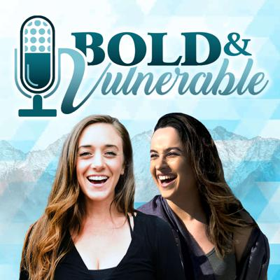 Bold & Vulnerable Podcast