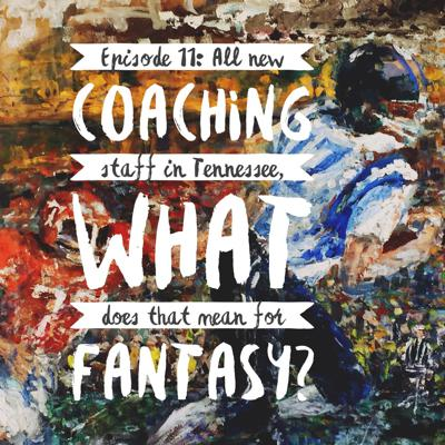 Cover art for All new coaching staff in Tennessee, what does that mean for fantasy?