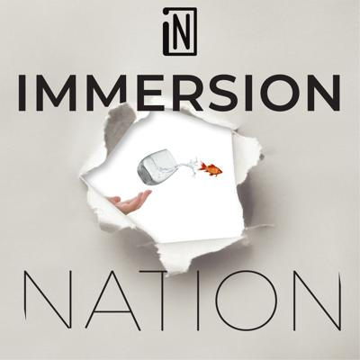 Immersion Nation Podcast