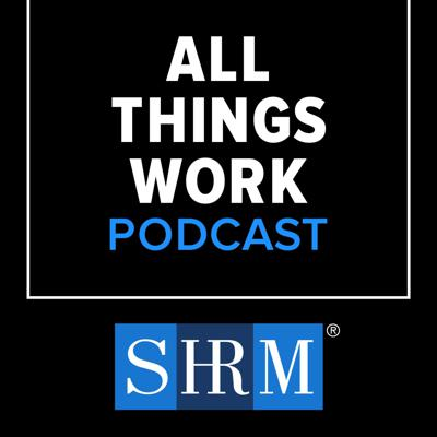 The All Things Work podcast is hosted by SHRM's VP of Editorial, Tony Lee and features interviews with advanced HR professionals. We'll also cover trends and stories about the workplace in general.   Subscribe to this program on:  *  iTunes * Spotify  * Stitcher