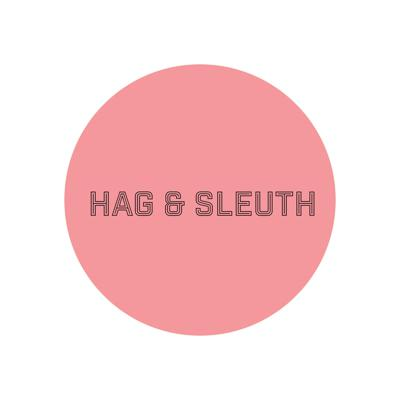 Do you hate music, movies and true crime? Do you think women should be seen and not heard? Then you'll HATE Hag & Sleuth! We're two young ladiez sharing opinions and stories we have no right to share!