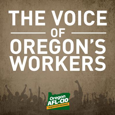 The Voice of Oregon's Workers