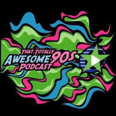 That Totally Awesome 90s Podcast