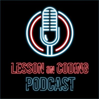 Lesson on Coding Podcast