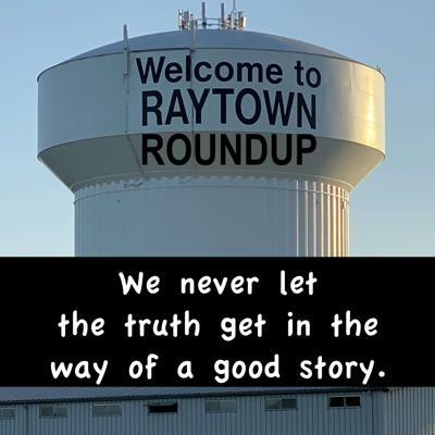 Welcome to Raytown, MO, where we never let the truth get in the way of a good story. These tall tales take place in the middle part of America. The characters are fictional but hopefully they remind you of people in your neighborhood. This is humor of the mundane at its best, good fun for the whole family.