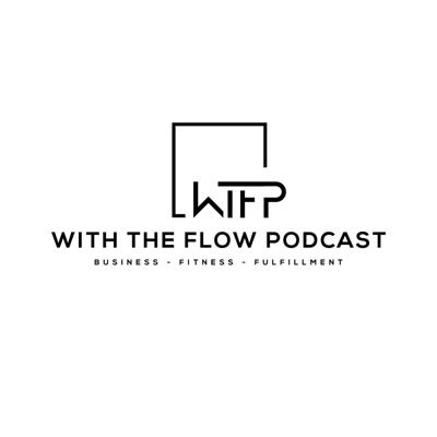 With The Flow Podcast - WTFP