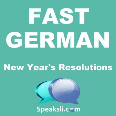 Cover art for Ep. 35: New Year's Resolutions | Fast German | Speaksli
