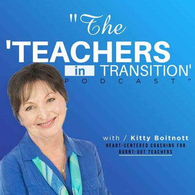 Cover art for Teachers in Transition - Episode 116 - How to Deal with Social Anxiety as We Get Back to