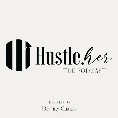Hustle.Her is about inspiring women through real-life experiences that have helped to mold and develop Deshay and her guest into the entrepreneurs and leaders they are today. Follow Deshay as she talks with female entrepreneurs, leaders, and ultimate hustlers. Hustle.Her will give you a little kick in the butt, leave you inspired, motivated, and give you some actionable takeaways to be the best you.