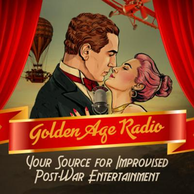 Golden Age Radio: Your Source for Improvised Post-War Entertainment