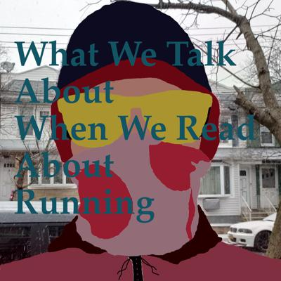 What We Talk About When We Read About Running