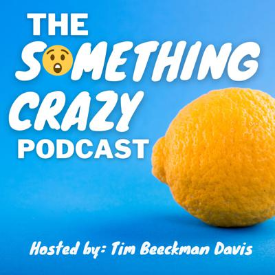 The Something Crazy Podcast