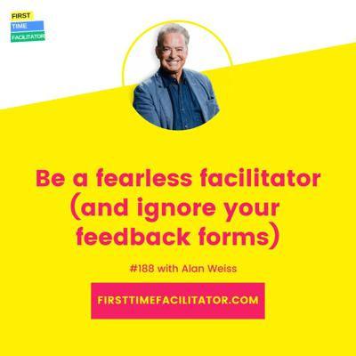 Cover art for Alan Weiss shares why you need to be a fearless facilitator (and ignore your feedback forms) (Episode 188)