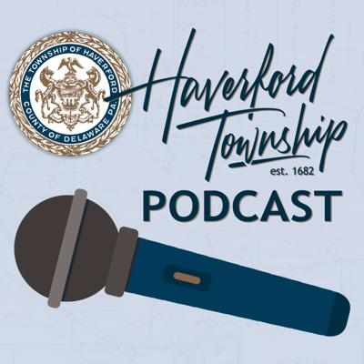 The Haverford Township Podcast features news and interviews with employees and public figures from Haverford Township, PA.