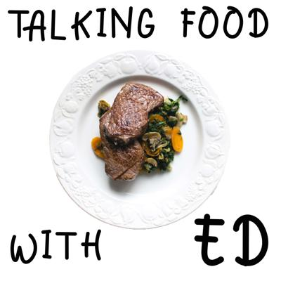 Talking Food with Ed