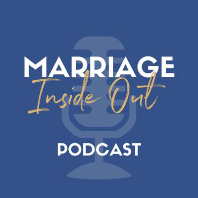 Marriage Inside Out Podcast