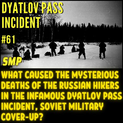 Cover art for Dyatlov Pass - New Theories Emerge #61