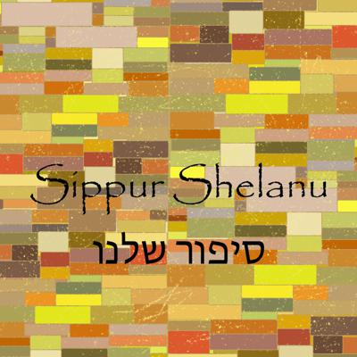 Sippur Shelanu: Our Story