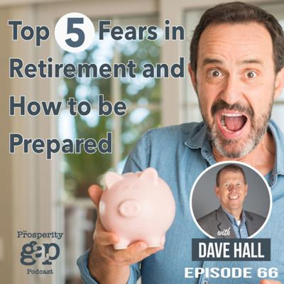 Cover art for Episode 66: Top 5 Fears in Retirement and How to be Prepared