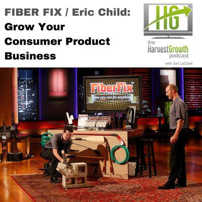 Cover art for FIBER FIX & Eric Child: Grow Your Consumer Product Business