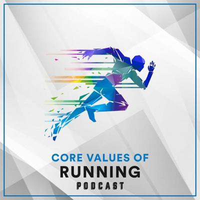 The Core Values of Running Podcast