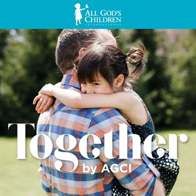 On Together by AGCI we share the stories that connect us to people, allowing us to see the value of the most vulnerable children and families. We explore what it means to be from a hard place and what we can all do to literally change the world. Whether we tell the stories of families empowered to stay together, the stories of adoptive families coming together, or the stories of all of us working together for the sake of children and families in need, we hope you will join us as we march toward a brighter future… together.