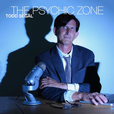 THE PSYCHIC ZONE with Todd Segal Psychic Detective