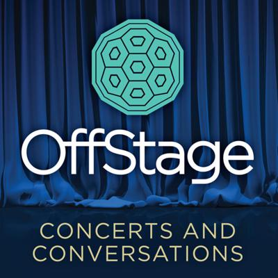 OffStage: Concerts and Conversations