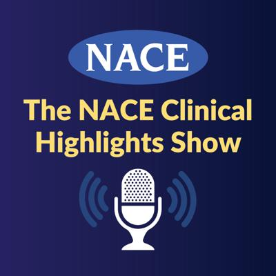 The NACE Clinical Highlights Show