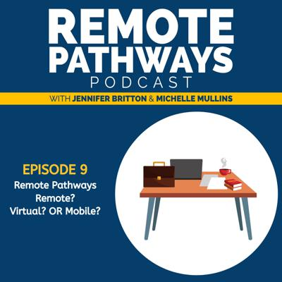 Cover art for EP009: Remote Pathways - Remote? Virtual? or Mobile?