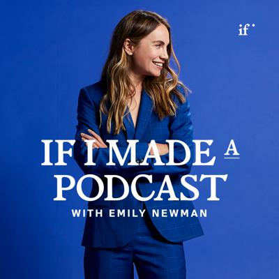 If I Made a Podcast