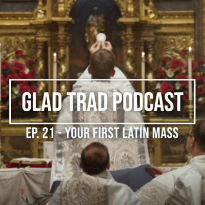 Cover art for Ep.21 - Your First Latin Mass