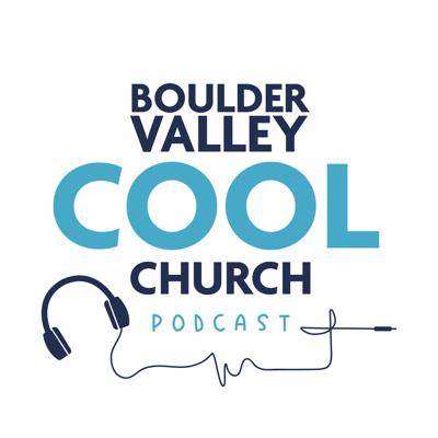 Boulder Valley Cool Church Podcast